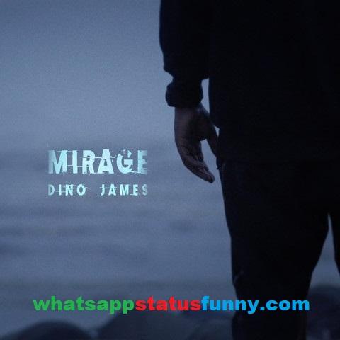 Mirage Song Dino James Whatsapp Status Video Download