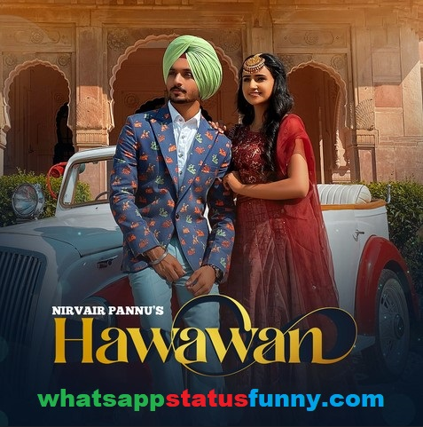 Hawawan Song Nirvair Pannu Whatsapp Status Video Download