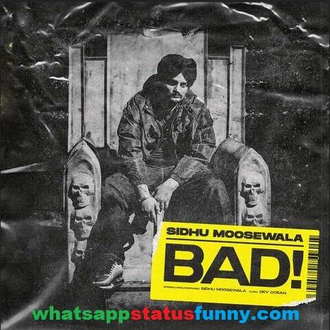 Bad Song Sidhu Moosewala Whatsapp Status Video Download