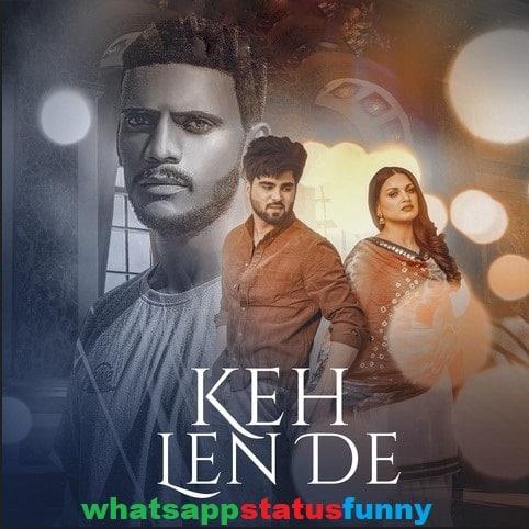 Keh Len De Song Kaka Whatsapp Status Video Download