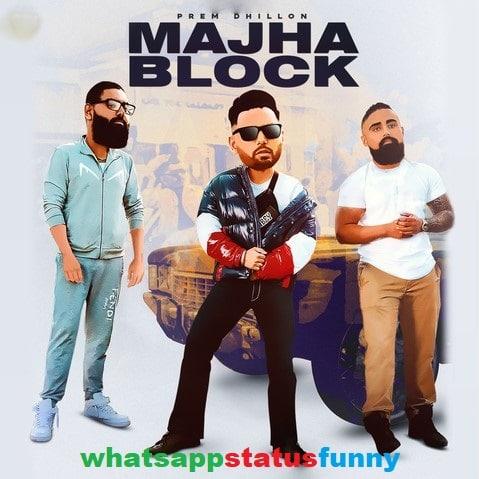 Majha Block Song Prem Dhillon Whatsapp Status Video Download