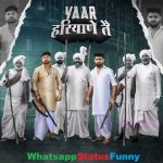 Yaar Haryane Te Song Khasa Aala Chahar Status Video Download