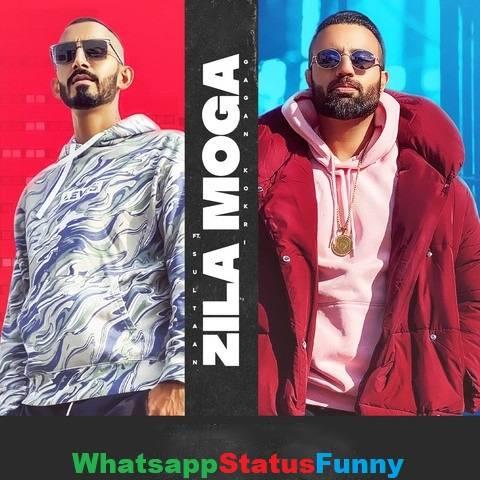 Zila Moga Song Gagan Kokri Whatsapp Status Video Download