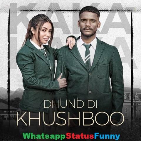 Dhund Di Khushboo Song Kaka Adaab kharoud Status Video Download