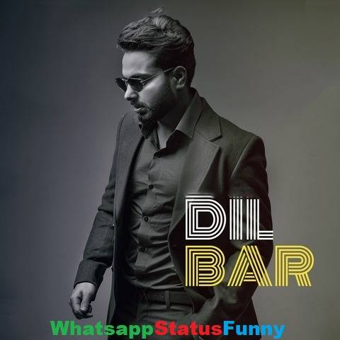 Dilbar Song Khan Bhaini Whatsapp Status Video Download