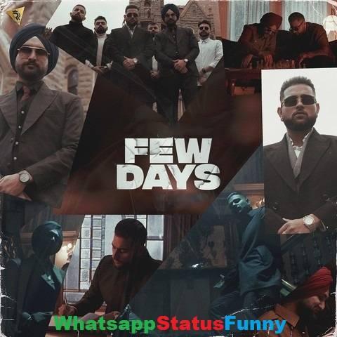 Few Days Song Amantej Hundal Karan Aujla Status Video Download