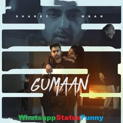 Gumaan Song Sharry Maan Whatsapp Status Video Download