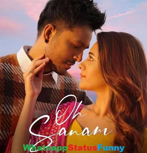 Oh Sanam Song Tony Kakkar Shreya Ghoshal Status Video Download