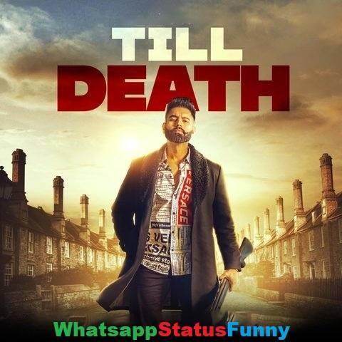 Till Death Song Parmish Verma Whatsapp Status Video Download