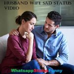 Husband Wife Sad Status Video Download For Whatsapp