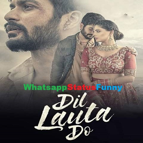 Dil Lauta Do Song Jubin Nautiyal Payal Dev Status Video Download