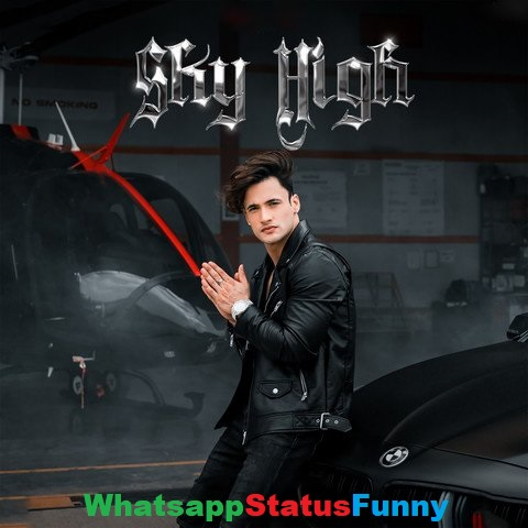 Sky High Song Asim Riaz Whatsapp Status Video Download