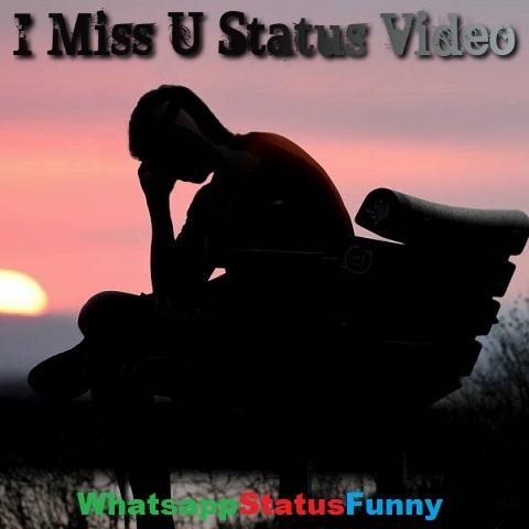 I Miss U Status Video Download For Whatsapp