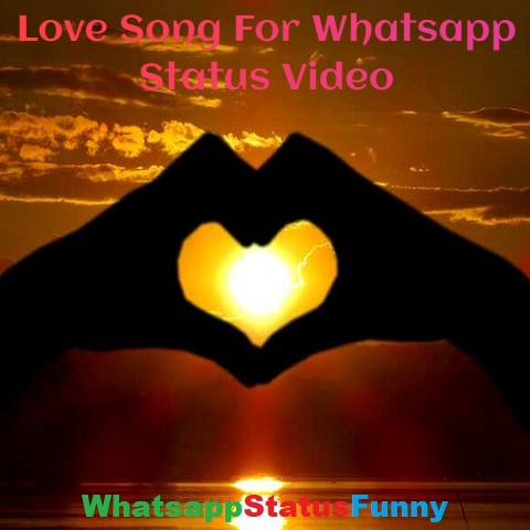Love Song For Whatsapp Short Status Video Download