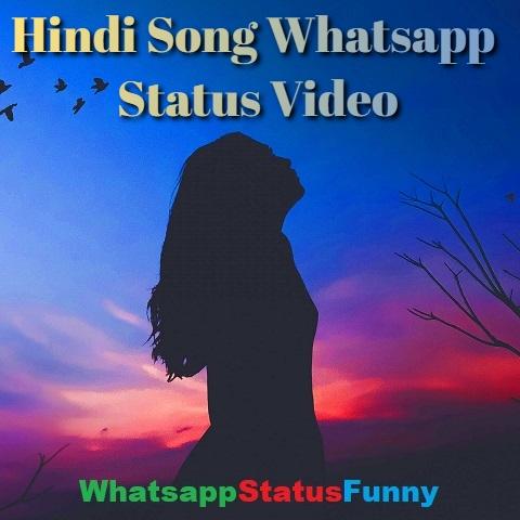 New Hindi Song Whatsapp Status Video Download